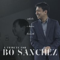 While I Have Breath: A Tribute for Bo Sanchez — Feast Worship