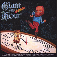 GIANT FOR ANOTHER HOUR — Various Artists Inspired by Gentle Giant