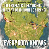 Everybody Knows (feat. Blaze Ya Dead Homie, Madchild & Q Strange) — Intrinzik