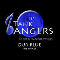 Our Blue — The Tank Bangers