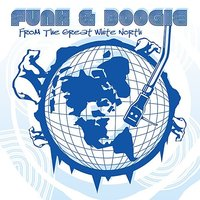 Funk & Boogie From The Great White North — сборник