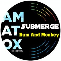 Submerge — Rum and Monkey