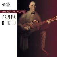 Tampa Red The Guitar Wizard — Tampa Red