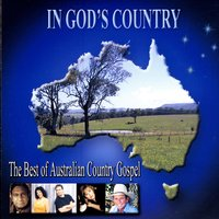 In God's Country - The Best Of Australian Country Gospel — сборник