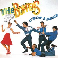 C'mon & Dance — The Boppers