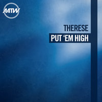 Put 'Em High — Therese