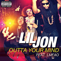 Outta Your Mind — Lil Jon, LMFAO
