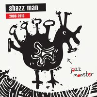 Jazz Monster — Shazz Man