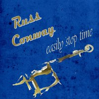 Easily Stop Time — Russ Conway