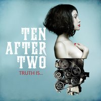 Truth Is... — Ten After Two
