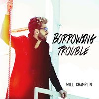 Borrowing Time — Will Champlin