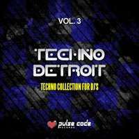 Techno Detroit, Vol. 3 — сборник
