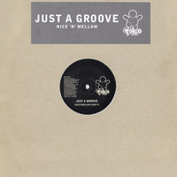 Nice 'n' Mellow — Just A Groove