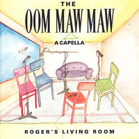 Roger's Living Room — The Oom Maw Maw
