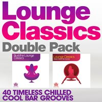 Lounge Classics Double Pack - 40 Timeless Chilled Cool Bar Grooves — сборник
