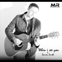 When I See You — Darren Smith