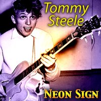 Neon Sign — Tommy Steele