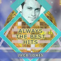 Always The Best Hits — Jack Jones