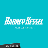 Free as a Bird — Barney Kessel