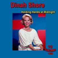 Holding Hands at Midnight — Dinah Shore
