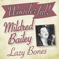 Wonderful.....Mildred Bailey — Mildred Bailey