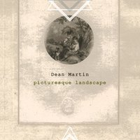 Picturesque Landscape — Dean Martin