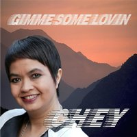 Gimme Some Lovin — Chey
