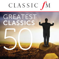 50 Greatest Classics by Classic FM — сборник