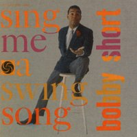 Sing Me A Swing Song — Bobby Short