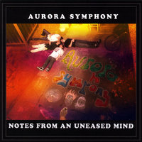 Notes From An Uneased Mind — Aurora Symphony