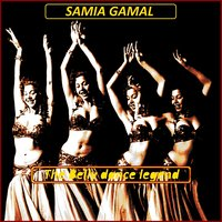 The Belly Dance Legend — Samia Gamal