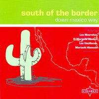 South Of Border - Down Mexico Way — сборник