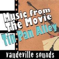 Music from the Movie 'Tin Pan Alley' - Vaudeville Sounds — сборник
