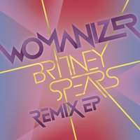 Womanizer Remix EP — Britney Spears