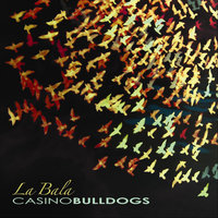 La Bala — Casino Bulldogs