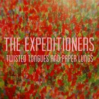 Twisted Tongues and Paper Lungs — The Expeditioners