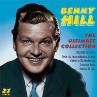 The Ultimate Collection — benny Hill