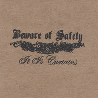 It Is Curtains — Beware of Safety