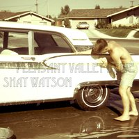 Pleasant Valley Drive — Shay Watson