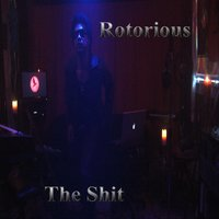 The Shit — Rotorious