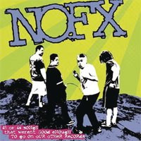 45 or 46 Songs That Weren't Good Enough to Go on Our Other Records — Nofx