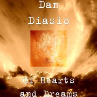 Of Hearts and Dreams — Dan Diasio
