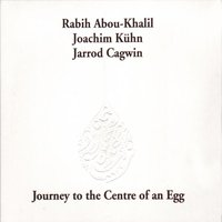 Journey to the Center of an Egg — Rabih Abou-Khalil, ABOU-KHALIL, RABIH