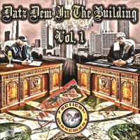Datz Dem in the Building Vol. 1 — Focist P, Ill Son, Datz Dem