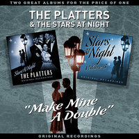"""Make Mine A Double"" Vol' 4 - Two Great Albums For The Price Of One — The Platters & Friends"