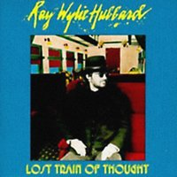 Lost Train of Thought — Ray Wylie Hubbard