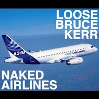 Naked Airlines — Loose Bruce Kerr