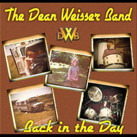 Back in the Day — The Dean Weisser Band
