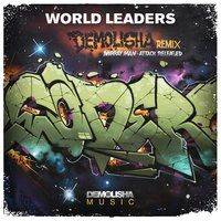World Leaders Remix — Murray Man, Demolisha Deejayz, Attack Released