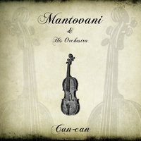 Mantovani: Can-can — Mantovani & His Orchestra